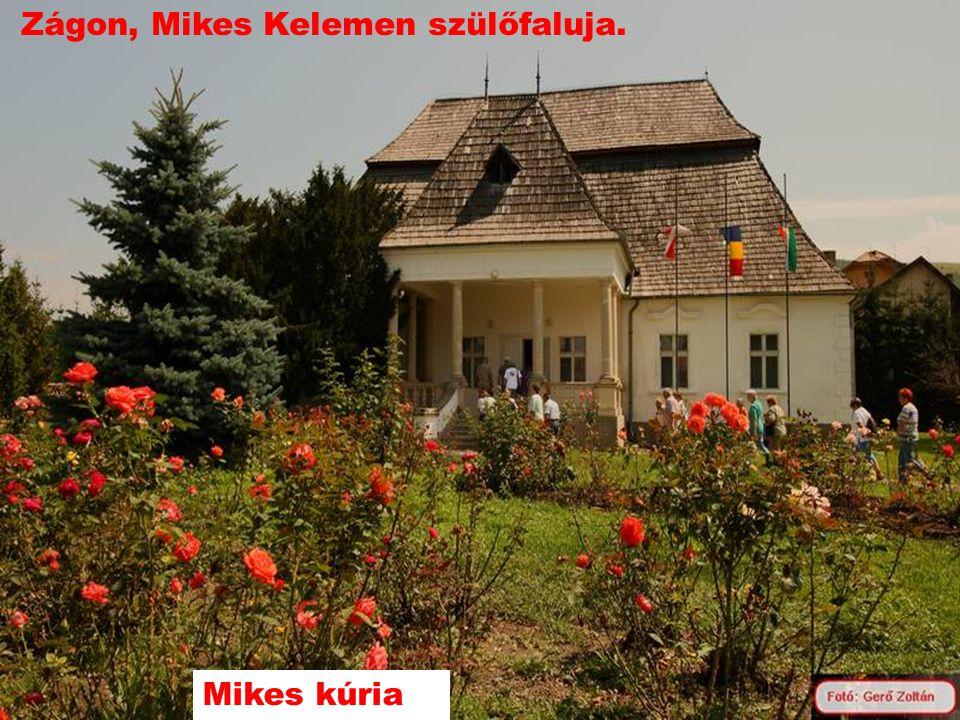 Zágon, Mikes Kelemen szülőfaluja.