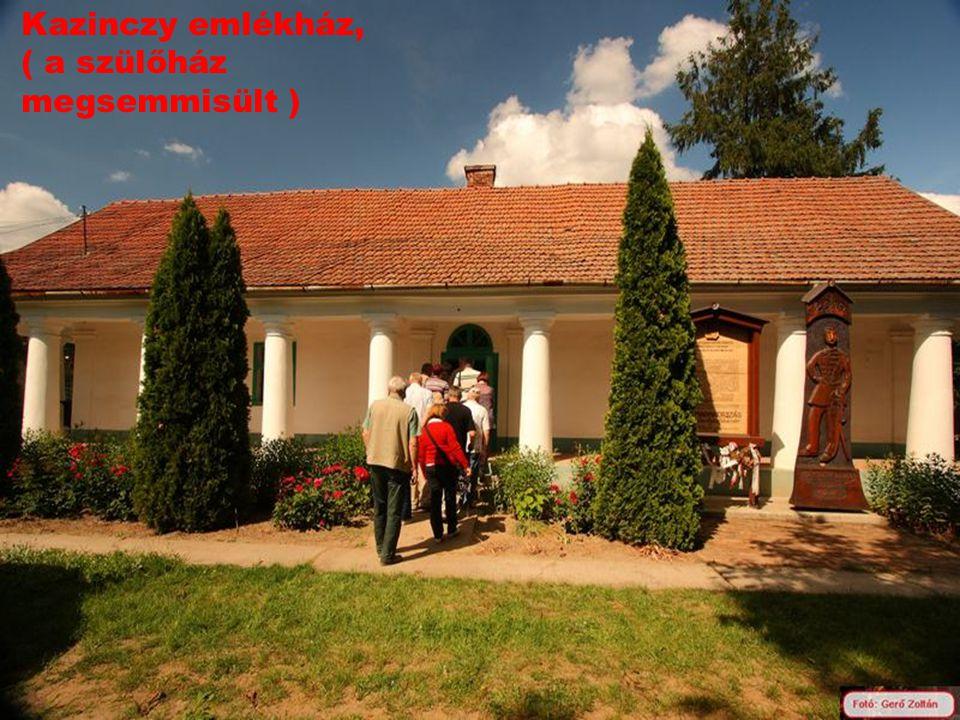 Kazinczy emlékház, ( a szülőház megsemmisült )
