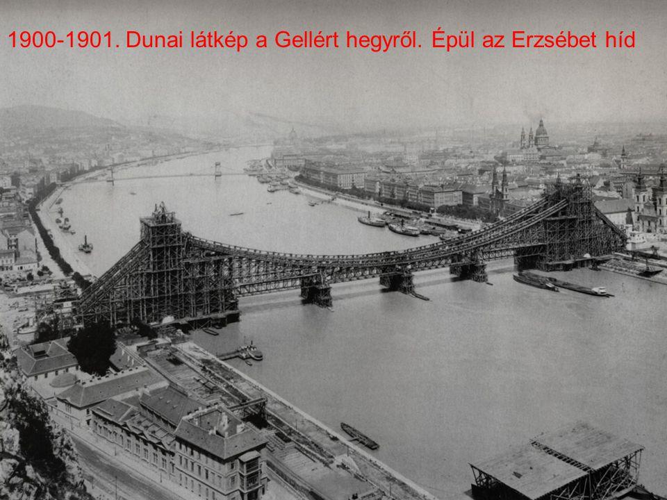 1900-1901. Dunai látkép a Gellért hegyről. Épül az Erzsébet híd