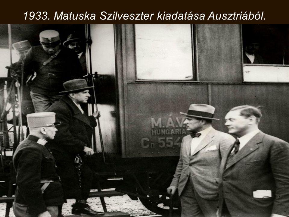1933. Matuska Szilveszter kiadatása Ausztriából.