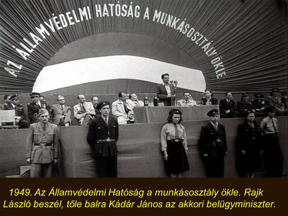 1949. Az Államvédelmi Hatóság a munkásosztály ökle