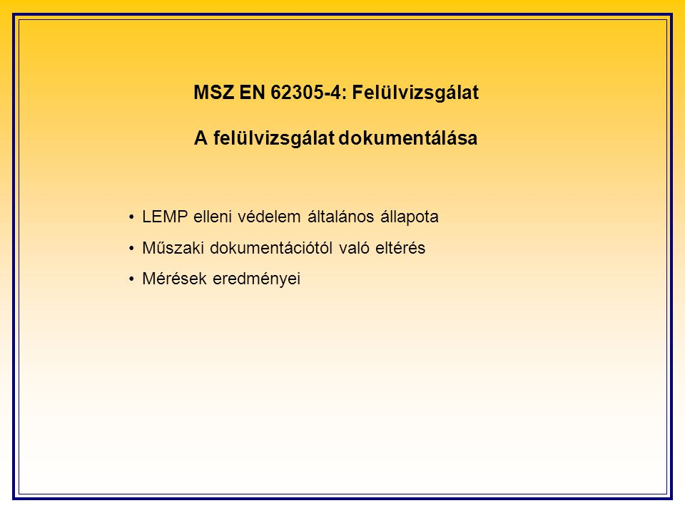 MSZ EN 62305-4: Felülvizsgálat A felülvizsgálat dokumentálása