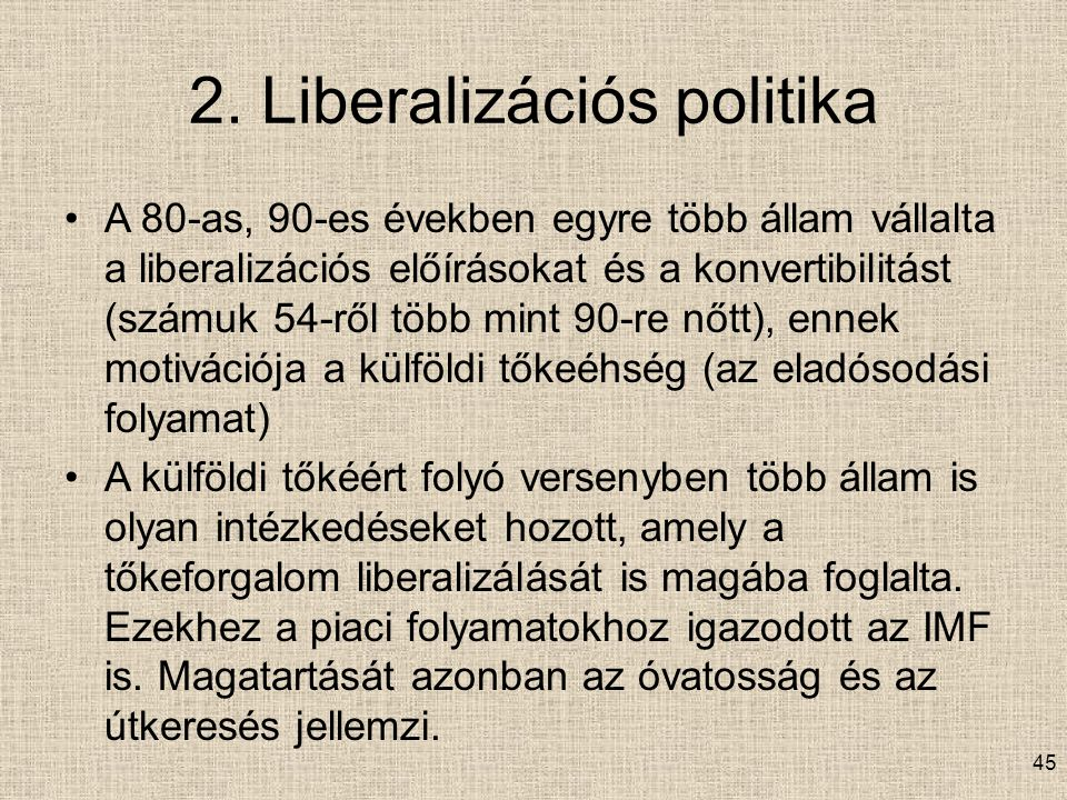 2. Liberalizációs politika
