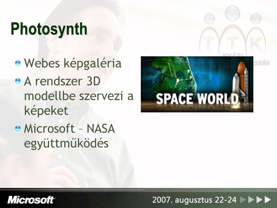 Photosynth Webes képgaléria A rendszer 3D modellbe szervezi a képeket