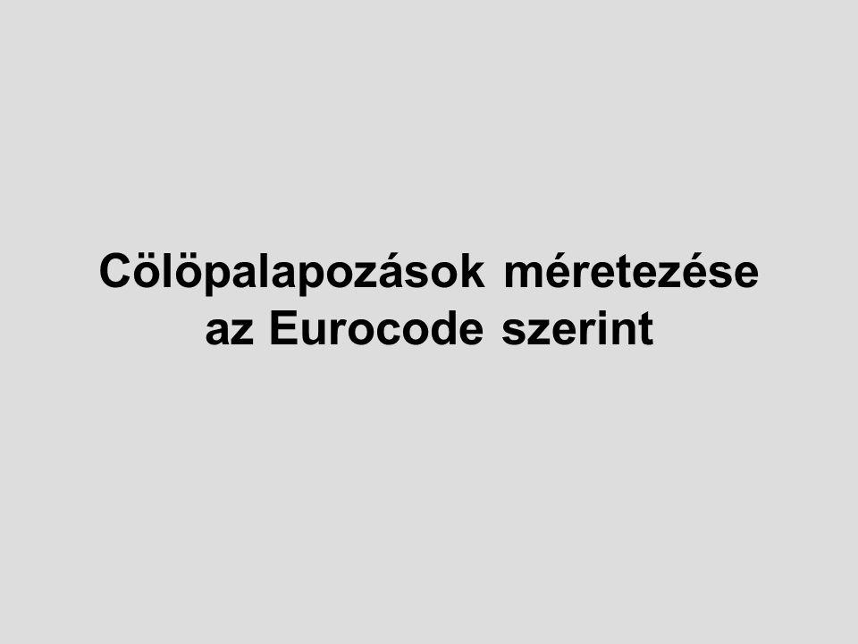 Cölöpalapozások méretezése az Eurocode szerint