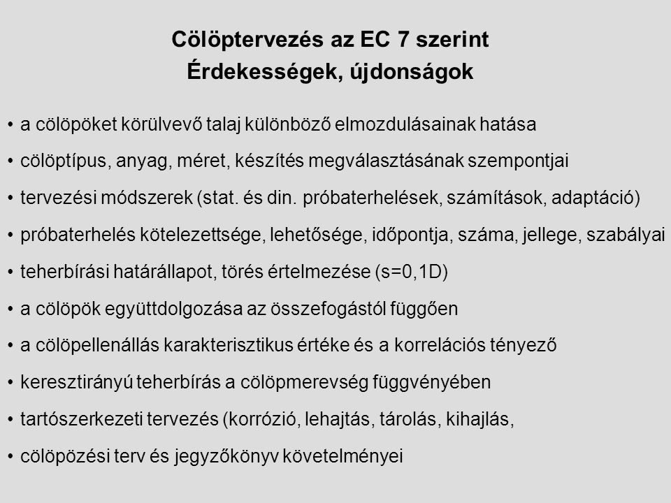 Cölöptervezés az EC 7 szerint Érdekességek, újdonságok