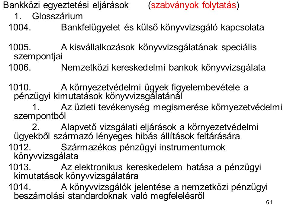 Bankközi egyeztetési eljárások (szabványok folytatás)