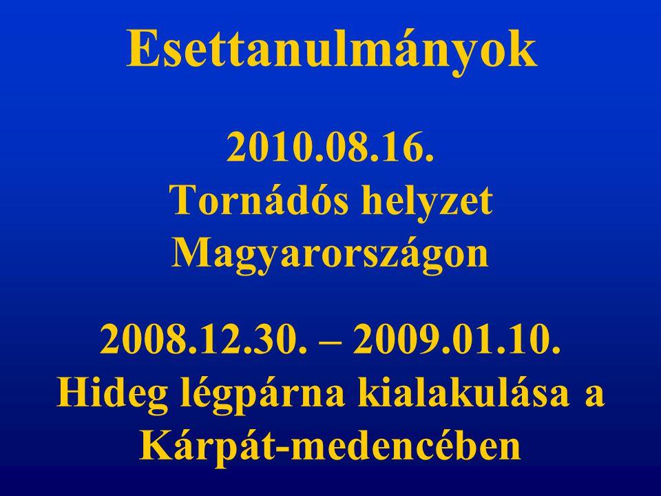 2010.08.16. Tornádós helyzet Magyarországon