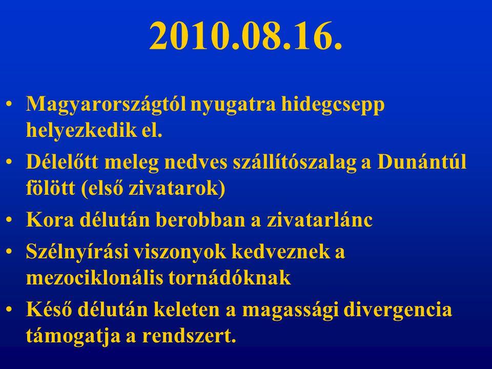 2010.08.16. Magyarországtól nyugatra hidegcsepp helyezkedik el.