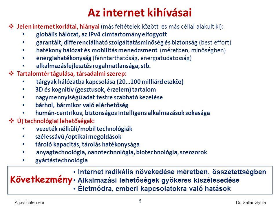 Az internet kihívásai Következmény