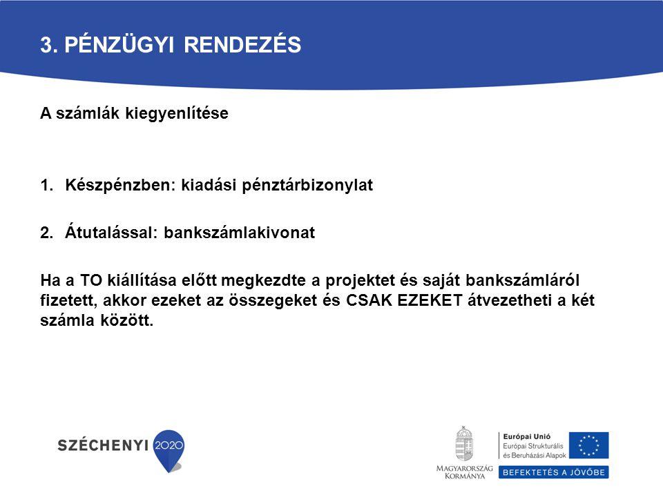 3. Pénzügyi rendezés A számlák kiegyenlítése