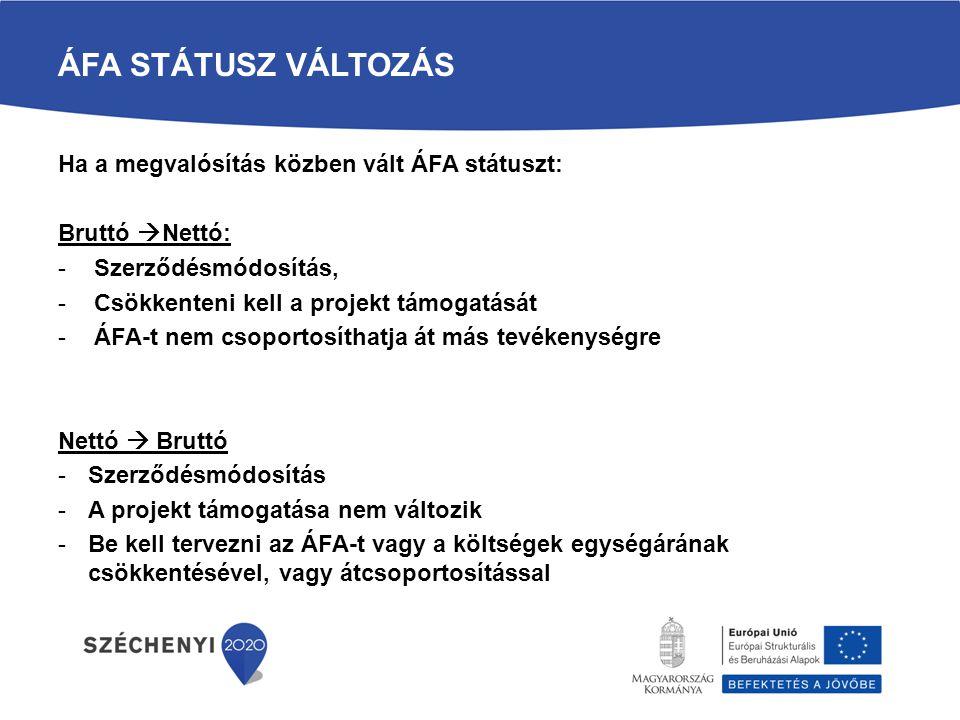 ÁFA státusz változás Ha a megvalósítás közben vált ÁFA státuszt: