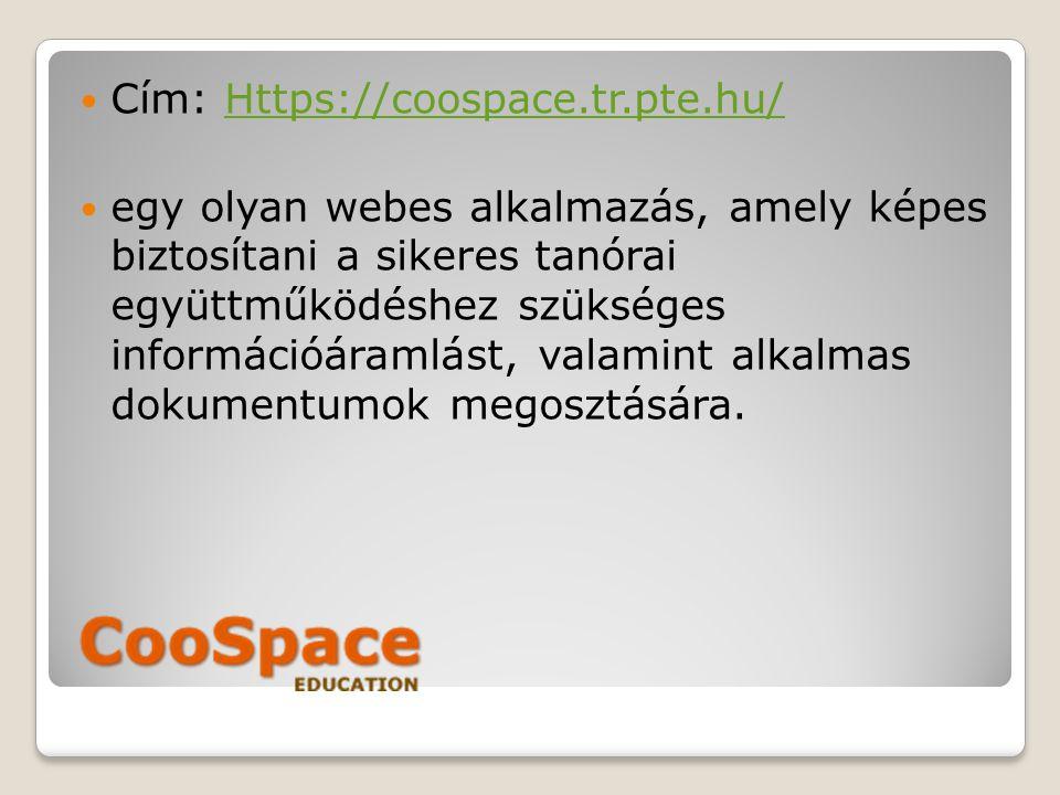 Cím: Https://coospace.tr.pte.hu/