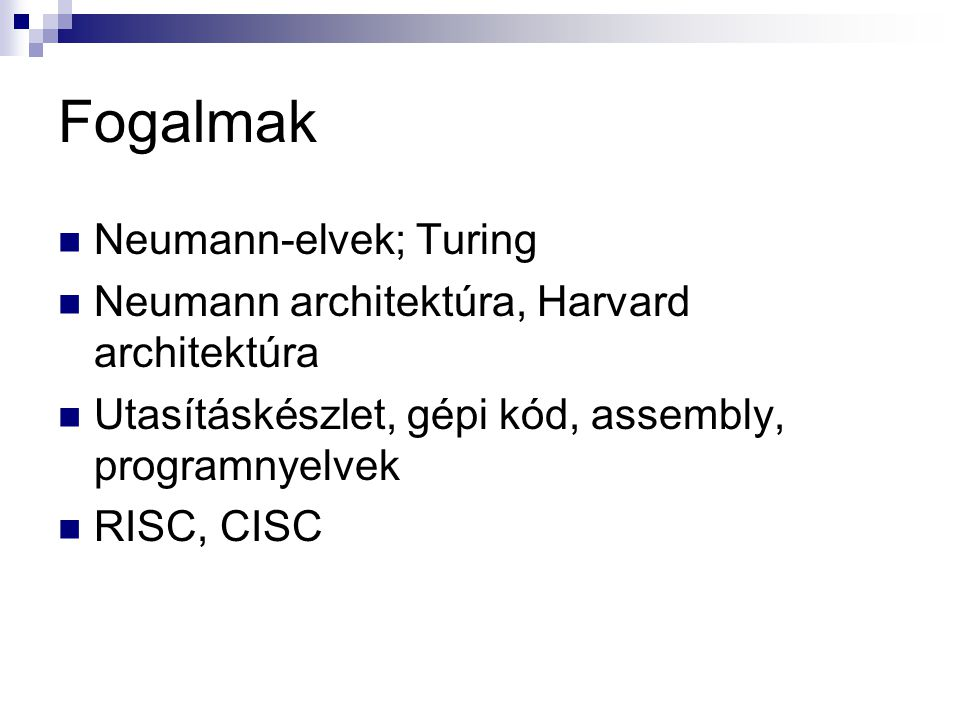 Fogalmak Neumann-elvek; Turing