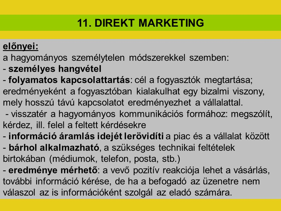 11. DIREKT MARKETING előnyei: