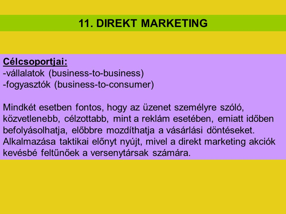 11. DIREKT MARKETING Célcsoportjai: -vállalatok (business-to-business)