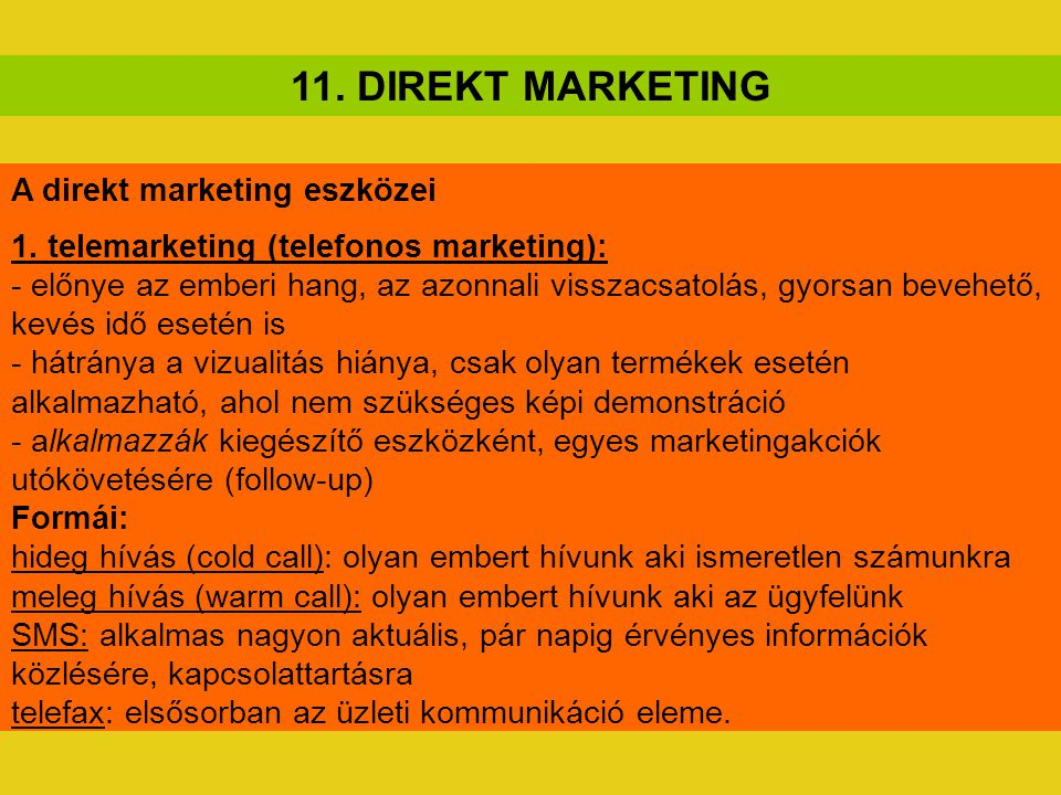 11. DIREKT MARKETING A direkt marketing eszközei