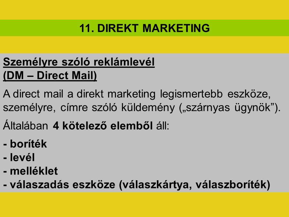 11. DIREKT MARKETING Személyre szóló reklámlevél. (DM – Direct Mail)