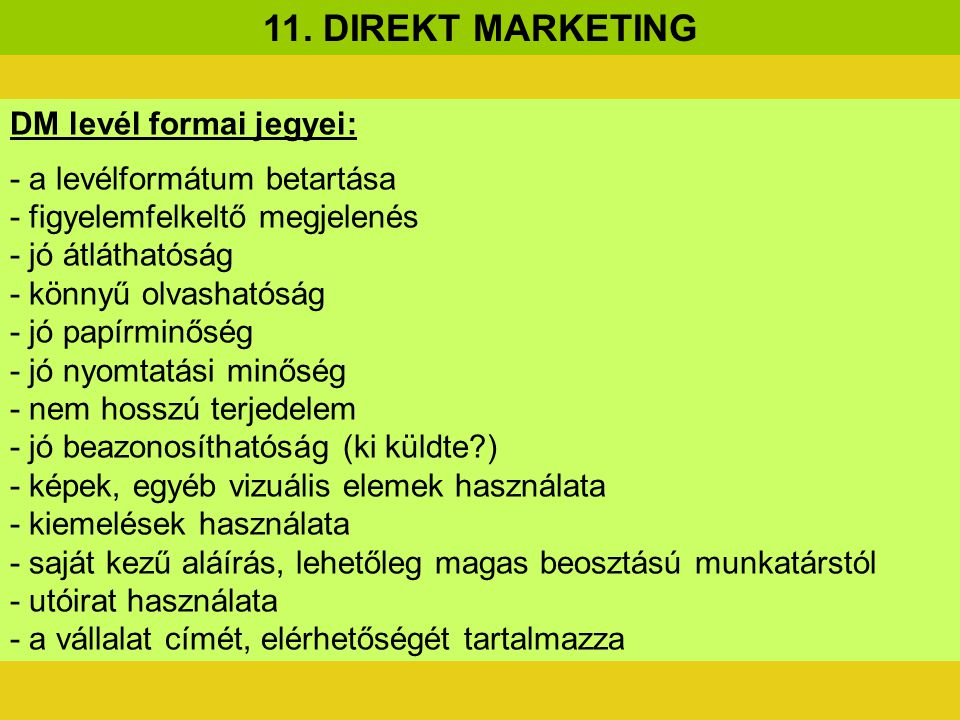 11. DIREKT MARKETING DM levél formai jegyei: