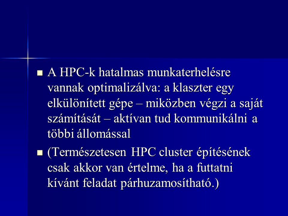 A HPC-k hatalmas munkaterhelésre vannak optimalizálva: a klaszter egy elkülönített gépe – miközben végzi a saját számítását – aktívan tud kommunikálni a többi állomással