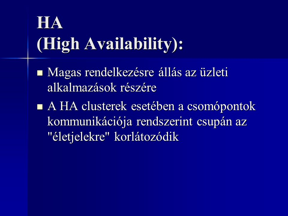 HA (High Availability):