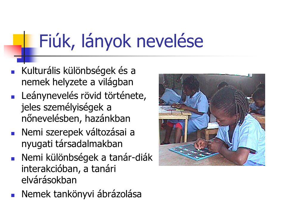 Fiúk, lányok nevelése Kulturális különbségek és a nemek helyzete a világban.