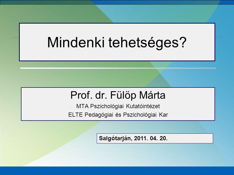 Mindenki tehetséges Prof. dr. Fülöp Márta