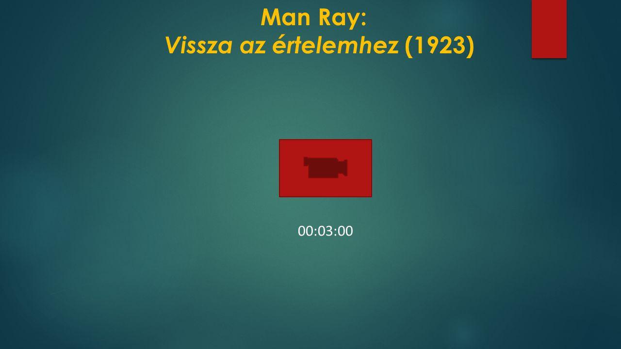Man Ray: Vissza az értelemhez (1923)