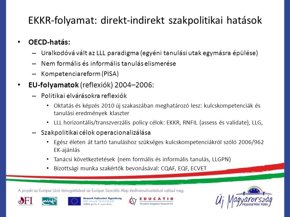 EKKR-folyamat: direkt-indirekt szakpolitikai hatások