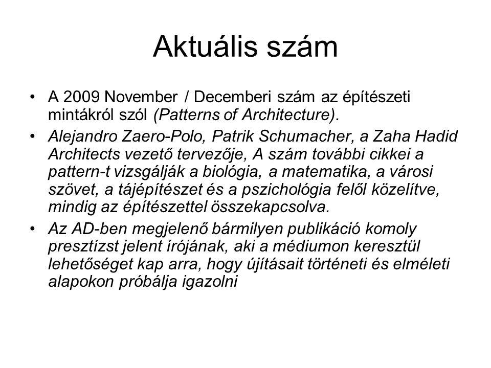 Aktuális szám A 2009 November / Decemberi szám az építészeti mintákról szól (Patterns of Architecture).