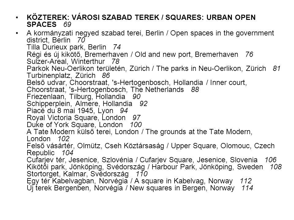 KÖZTEREK: VÁROSI SZABAD TEREK / SQUARES: URBAN OPEN SPACES 69