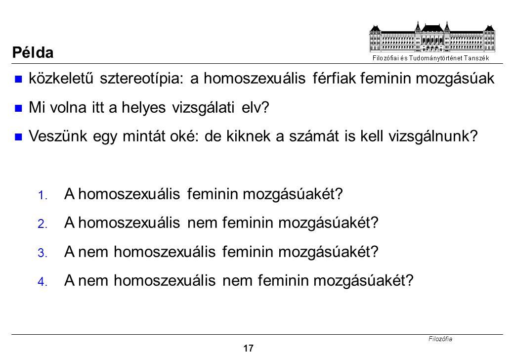 Példa közkeletű sztereotípia: a homoszexuális férfiak feminin mozgásúak. Mi volna itt a helyes vizsgálati elv