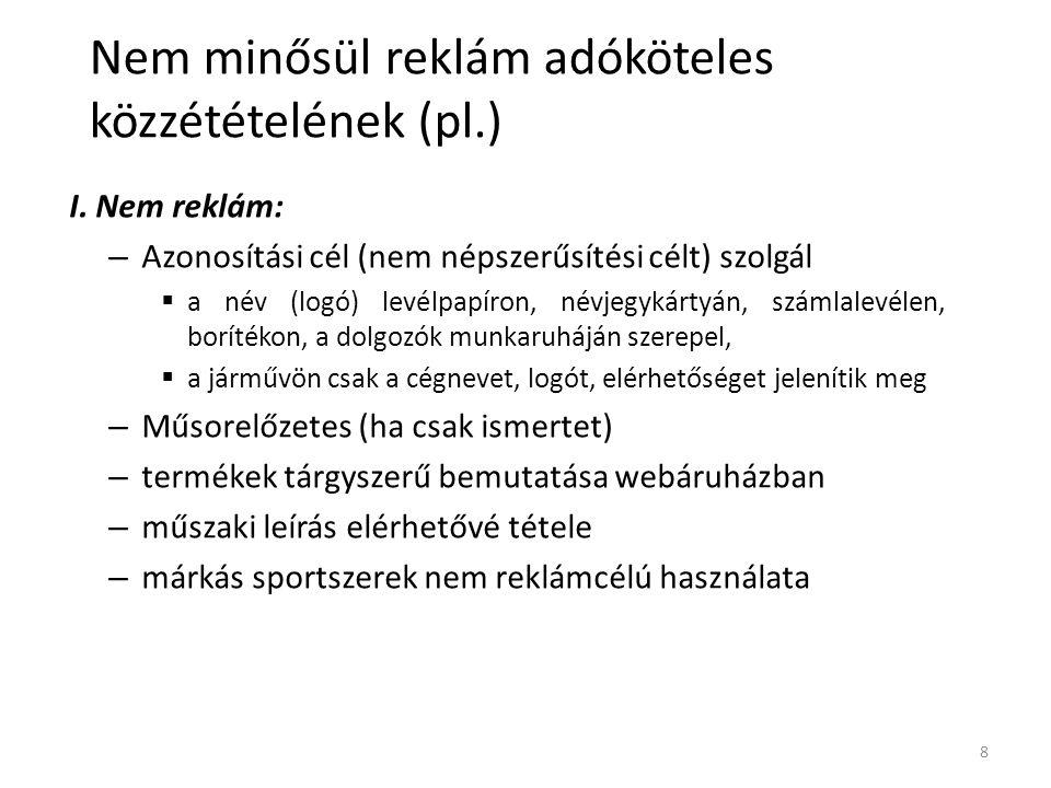 Nem minősül reklám adóköteles közzétételének (pl.)