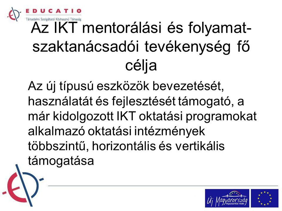 Az IKT mentorálási és folyamat-szaktanácsadói tevékenység fő célja