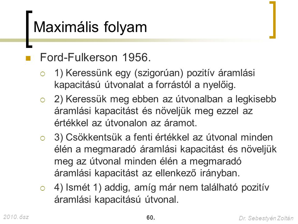 Maximális folyam Ford-Fulkerson 1956.