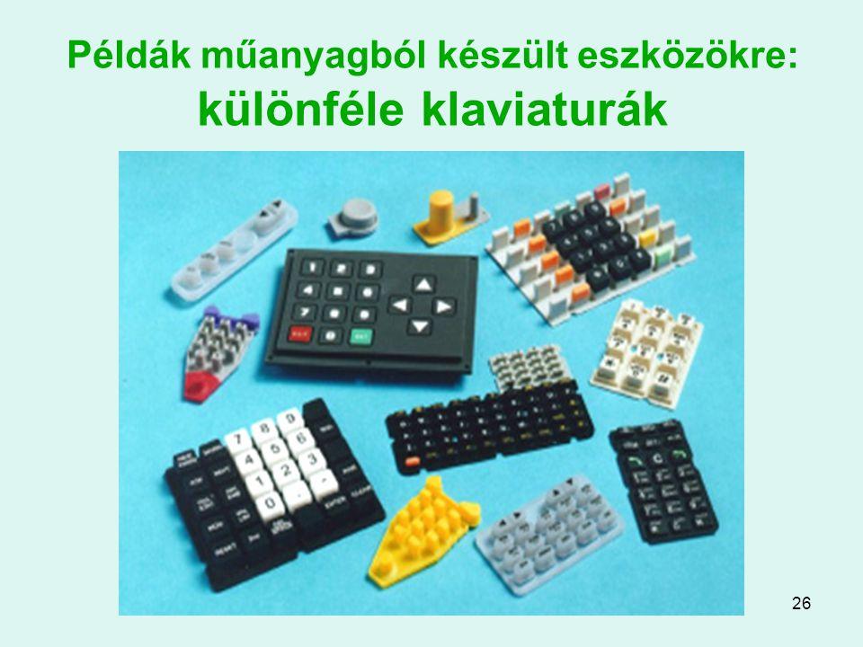 Példák műanyagból készült eszközökre: különféle klaviaturák