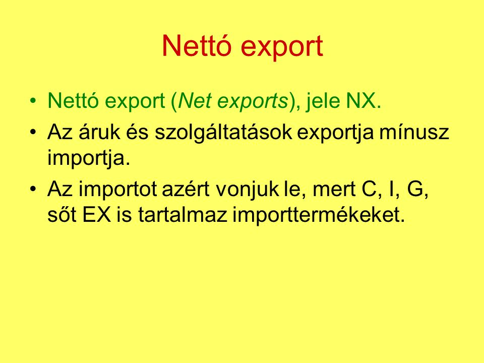 Nettó export Nettó export (Net exports), jele NX.