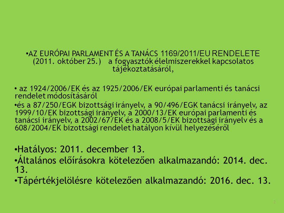 Általános előírásokra kötelezően alkalmazandó: 2014. dec. 13.