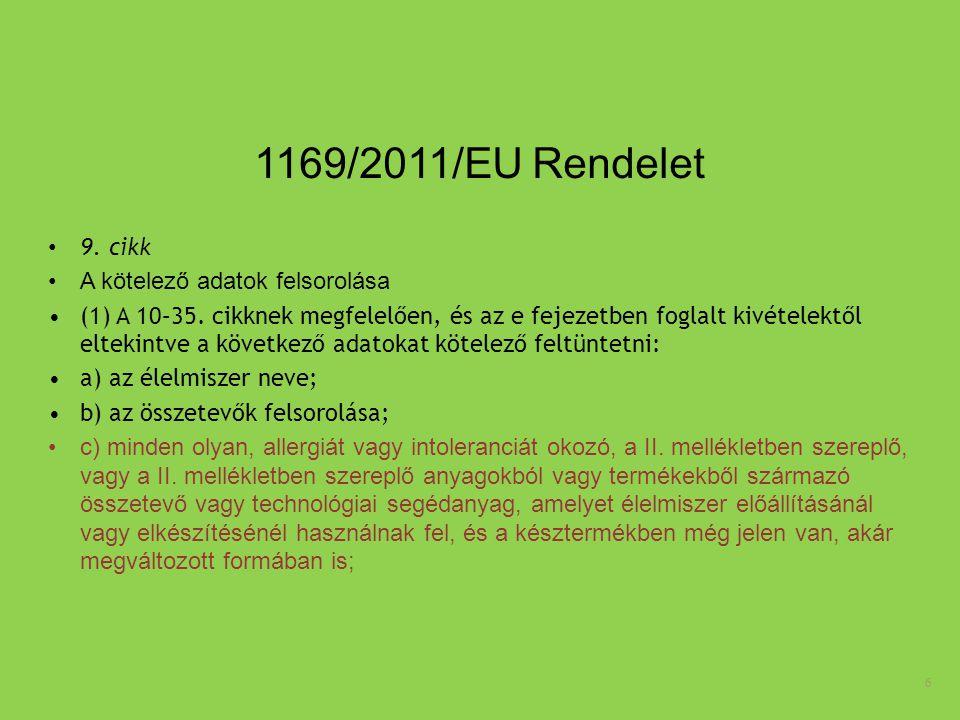 1169/2011/EU Rendelet 9. cikk A kötelező adatok felsorolása
