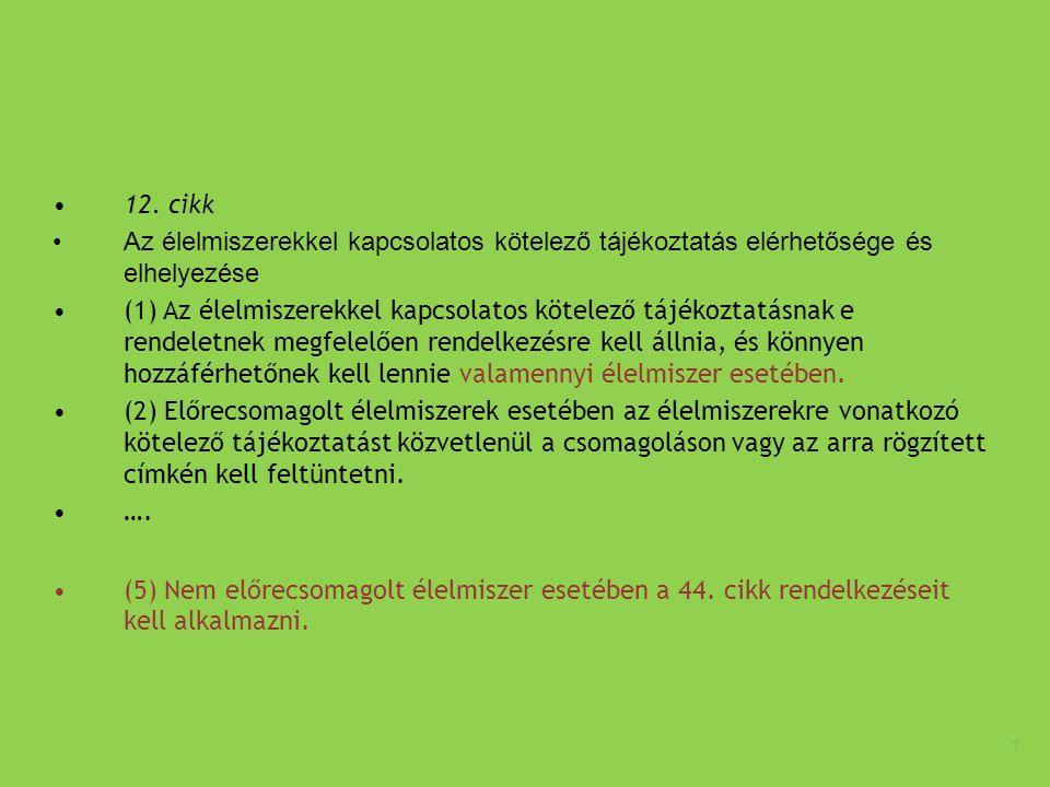 12. cikk Az élelmiszerekkel kapcsolatos kötelező tájékoztatás elérhetősége és elhelyezése.