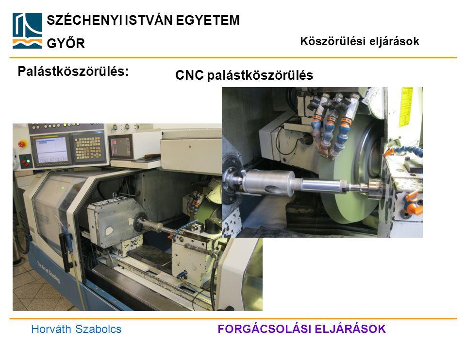 Palástköszörülés: CNC palástköszörülés Köszörülési eljárások