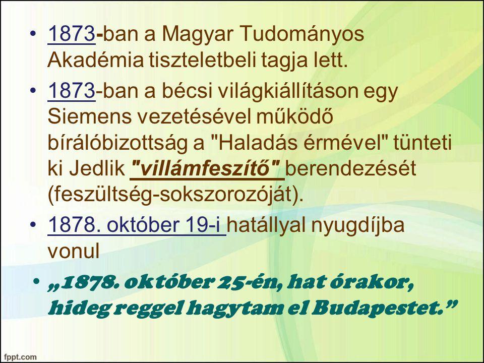 1873-ban a Magyar Tudományos Akadémia tiszteletbeli tagja lett.