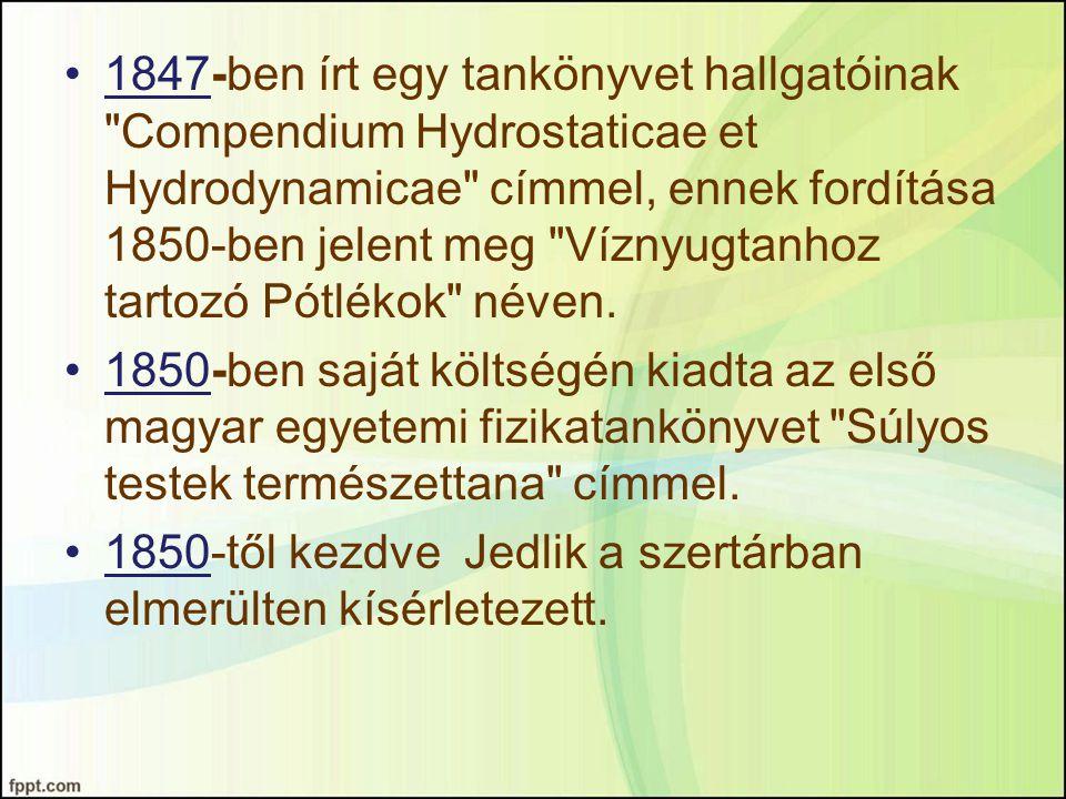 1847-ben írt egy tankönyvet hallgatóinak Compendium Hydrostaticae et Hydrodynamicae címmel, ennek fordítása 1850-ben jelent meg Víznyugtanhoz tartozó Pótlékok néven.