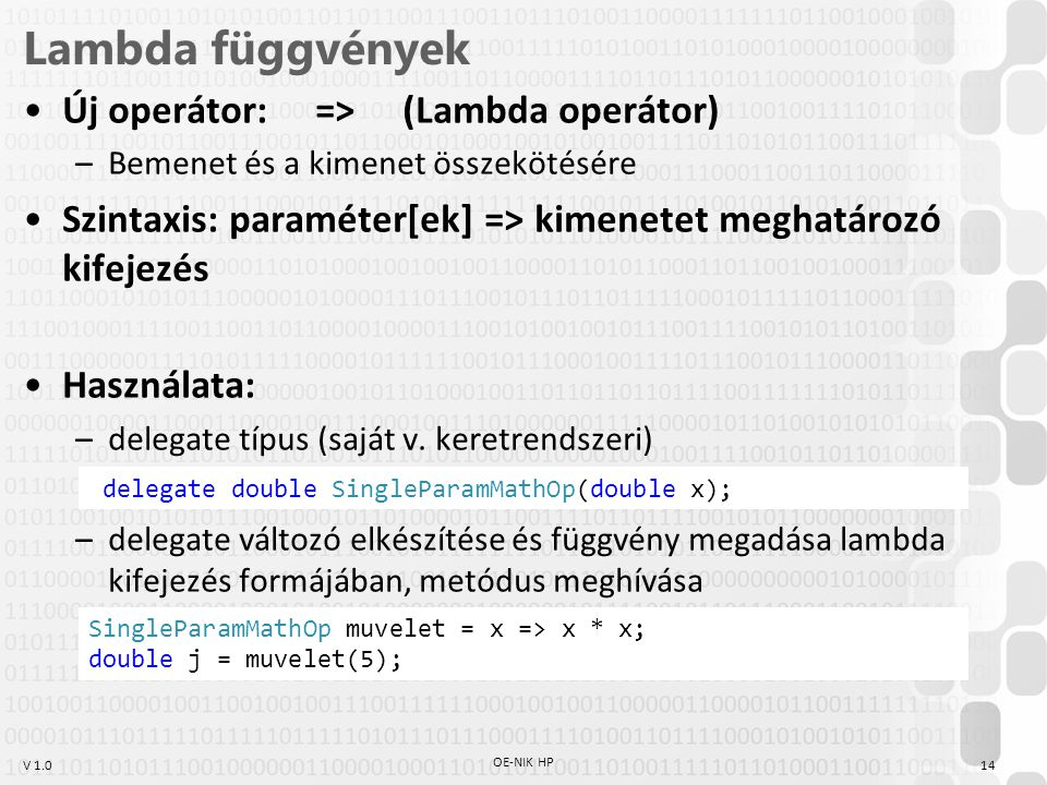 Lambda függvények Új operátor: => (Lambda operátor)