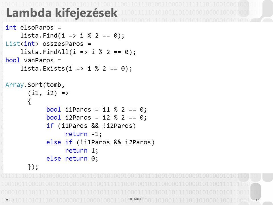 Lambda kifejezések int elsoParos = lista.Find(i => i % 2 == 0);