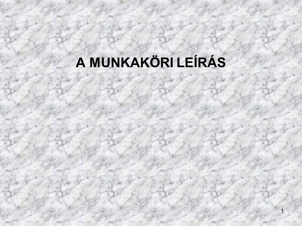 A MUNKAKÖRI LEÍRÁS