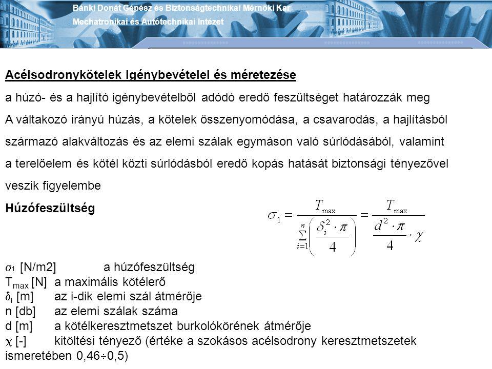 Acélsodronykötelek igénybevételei és méretezése