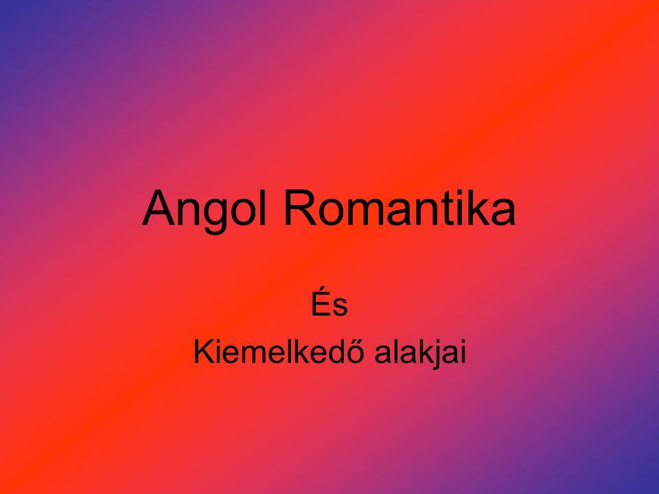 Angol Romantika És Kiemelkedő alakjai
