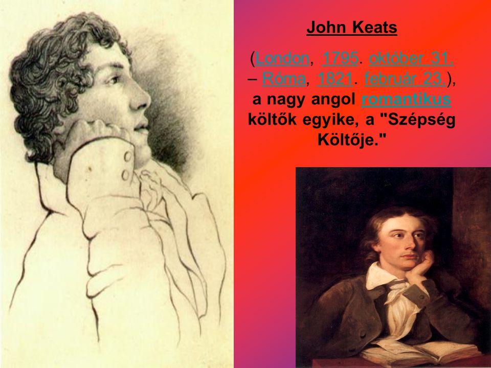 John Keats (London, 1795. október 31. – Róma, 1821.