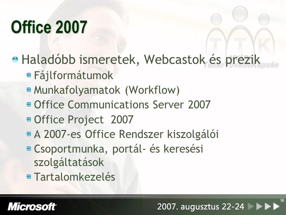 Office 2007 Haladóbb ismeretek, Webcastok és prezik Fájlformátumok